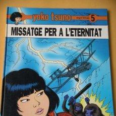 Cómics: YOKO TSUNO, MISSATGE PER A L´ETERNITAT, ROGER LELOUP, ED. JOVENTUT, AÑO 1989. Lote 253632695