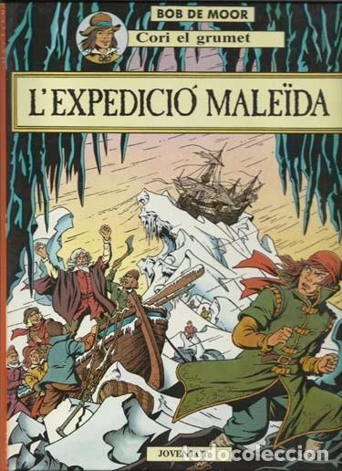 CORI EL GRUMET: LA EXPEDICIÓ MALEÏDA, 1989, PRIMERA EDICIÓN IMPECABLE (Tebeos y Comics - Juventud - Cori el Grumete)