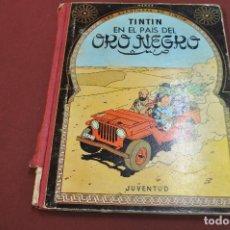 Cómics: TINTIN EN EL PAIS DEL ORO NEGRO 3ª EDICIÓN 1967 - JUVENTUD , LOMO TELA - COB. Lote 88349252
