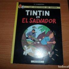 Cómics: TINTÍN EN EL SALVADOR AÑO 1984 - EDITORIAL PASTANAGA EDICION LIMITADA RUSTICA . Lote 103760902