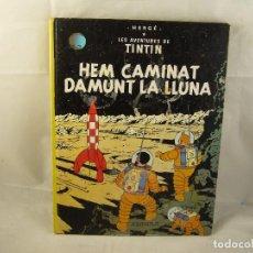 Cómics: LES AVENTURES DE TINTIN HEM CAMINAT DAMUNT LA LLUNA. Lote 93600950