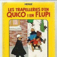 Cómics: LES TRAPELLERIES D´EN QUICO I EN FLUPI, ÁLBUM 2, 1989, 1ª EDICIÓN EN CATALAN, HERGÉ, BUEN ESTADO. Lote 94091535