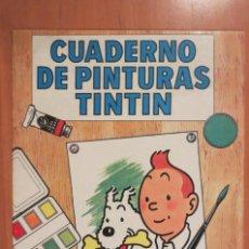 Cómics: CUADERNO DE PINTURAS TINTIN. Lote 94330822