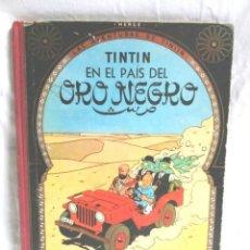 Cómics: TINTIN EN EL PAIS DEL ORO NEGRO EDITORIAL JUVENTUD AÑO 1965 DE HERGÉ SEGUNDA EDICIÓN. Lote 95327399