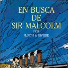 Cómics: FLOC'H & RIVIERE - EN BUSCA DE SIR MALCOM - ED. JUVENTUD 1991 1ª EDICION - VER DESCRIPCION. Lote 95756227