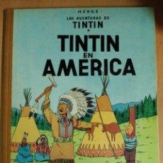Cómics: LAS AVENTURAS DE TINTÍN - TINTIN EN AMÉRICA. PRIMERA EDICIÓN 1968. Lote 95876395