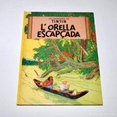 Cómics: TINTIN - L'ORELLA ESCAPÇADA - ED. JUVENTUD 1985. Lote 96117951