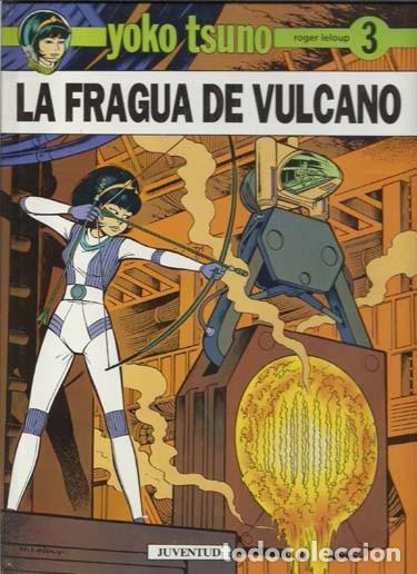 YOKO TSUNO 3: LA FRAGUA DE VULCANO, 1992, PRIMERA EDICIÓN, JUVENTUD, IMPECABLE (Tebeos y Comics - Juventud - Yoko Tsuno)