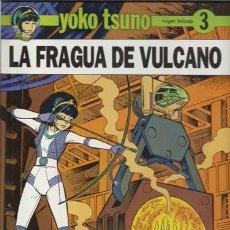 Cómics: YOKO TSUNO 3: LA FRAGUA DE VULCANO, 1992, PRIMERA EDICIÓN, JUVENTUD, IMPECABLE. Lote 96659151