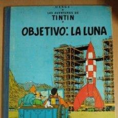 Cómics: LAS AVENTURAS DE TINTÍN - OBJETIVO: LA LUNA . EDICIÓN DE 1965.. Lote 117239600