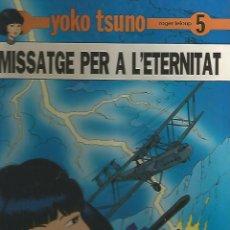 Cómics: YOKO TSUNO MISSATGE PER A L´ETERNITAT Nº 5 EDITORIAL JUVENTUD. Lote 98127591