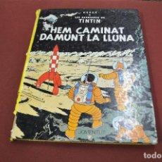 Cómics: LES AVENTURES DE TINTIN HEM CAMINAT DAMUNT LA LLUNA , 5ª EDICIÓ 1982- HERGÉ - JOVENTUT - COB. Lote 98933447