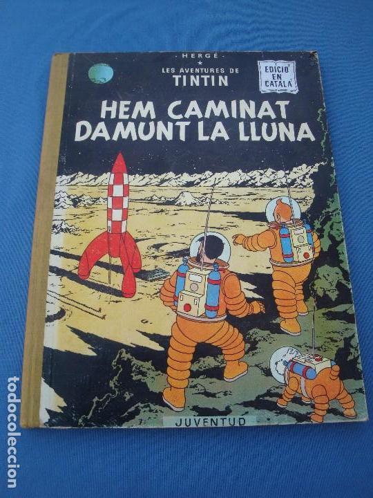 TINTIN - HEM CAMINAT DAMUNT LA LLUNA - EN CATALÀ- 1ª EDICIÓ 1968 (Tebeos y Comics - Juventud - Tintín)