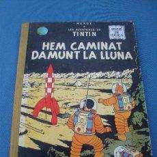 Cómics: TINTIN - HEM CAMINAT DAMUNT LA LLUNA - EN CATALÀ- 1ª EDICIÓ 1968. Lote 100241063