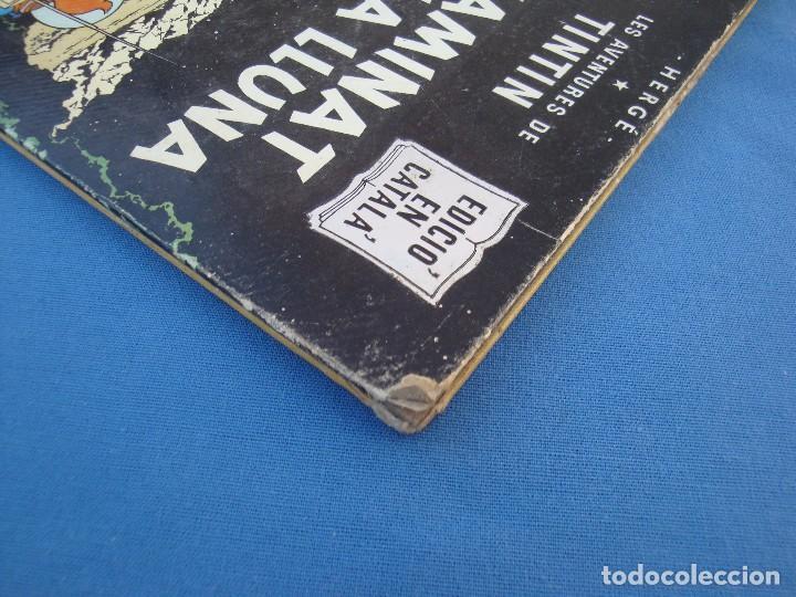 Cómics: TINTIN - HEM CAMINAT DAMUNT LA LLUNA - EN CATALÀ- 1ª EDICIÓ 1968 - Foto 5 - 100241063