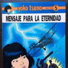 Cómics: MENSAJE PARA LA ETERNIDAD - YOKO TSUNO - ROGER LELOUP Nº 5 ED JUVENTUD 1ª PRIMERA EDICIÓN TAPA DURA. Lote 102455979