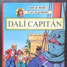 Cómics: CORI EL GRUMETE - DALÍ CAPITÁN - BOB DE MOOR ED JUVENTUD 1ª PRIMERA EDICIÓN TAPA DURA. Lote 103131123