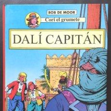 Cómics: CORI EL GRUMETE - DALÍ CAPITÁN - BOB DE MOOR ED JUVENTUD 1ª PRIMERA EDICIÓN TAPA DURA. Lote 103131147