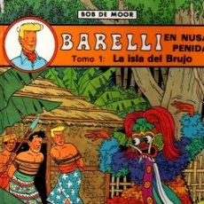 Cómics: BARELLI EN NUSA PENIDA. TOMO 1: LA ISLA DEL BRUJO. BOB DE MOOR. AÑO 1990. Lote 104278639