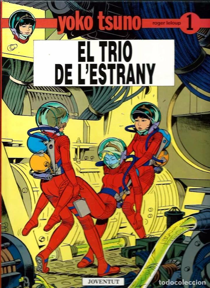 R. LELOUP - YOKO TSUNO Nº 1 - EL TRIO DE L'ESTRANY - ED JOVENTUT 1990 1ª EDICIO - CATALA - TAPA DURA (Tebeos y Comics - Juventud - Yoko Tsuno)