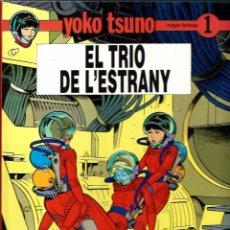 Cómics: R. LELOUP - YOKO TSUNO Nº 1 - EL TRIO DE L'ESTRANY - ED JOVENTUT 1990 1ª EDICIO - CATALA - TAPA DURA. Lote 105770711
