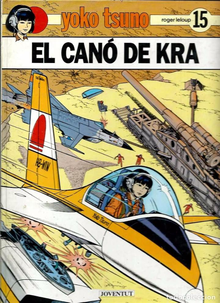 R. LELOUP - YOKO TSUNO Nº 15 - EL CANÓ DE KRA - ED JOVENTUT 1990 1ª EDICIO - CATALA - TAPA DURA (Tebeos y Comics - Juventud - Yoko Tsuno)