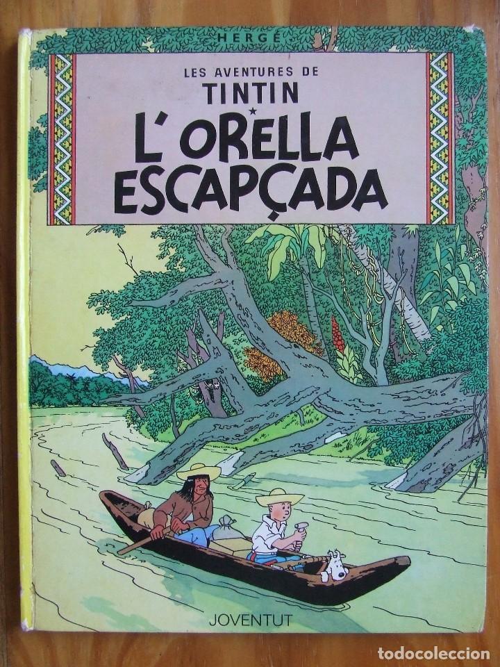 LES AVENTURES DE TINTIN - L'ORELLA ESCAPÇADA – TAPA DURA (Tebeos y Comics - Juventud - Tintín)