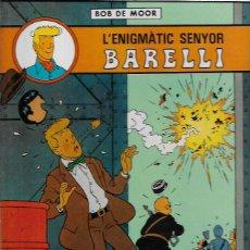 Cómics: BOB DE MOOR * L' ENIGMATIC SENYOR BARELLI *. Lote 107896203