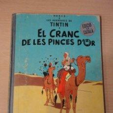 Cómics: TINTIN I EL CRANC DE LES PINCES D OR EN CATALA 1 PRIMERA EDICION ABRIL 1966 HERGE MUY BUEN ESTADO. Lote 108365007