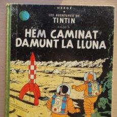 Cómics: TINTIN HEM CAMINAT DAMUNT LA LLUNA EN CATALA 2 SEGUNDA EDICION 1970 HERGE. Lote 108365287