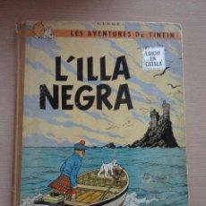 Cómics: TINTIN L ILLA NEGRA EN CATALA 1 PRIMERA EDICION 1966 HERGE JUVENTUD. Lote 108365639
