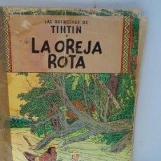 Cómics: LAS AVENTURAS DE TINTIN - LA OREJA ROTA . Lote 111820407