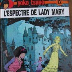 Cómics: YOKO TSUNO-L ´ESPECTRE DE LADY MARY. Lote 113338227