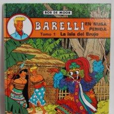 Cómics: BARELLI 2 EN NUSA PENIDA TOMO 1 LA ISLA DEL BRUJO DE BOB DE MOOR JUVENTUD AÑO 1990. Lote 116474031