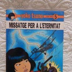 Comics : YOKO TSUNO - MISSATGE PER A L´ETERNITAT - N. 5 - CATALA. Lote 116834519