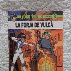 Cómics: YOKO TSUNO - LA FORJA DE VULCA - N.3 - CATALA. Lote 251829995