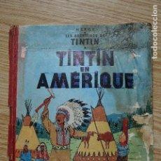 Cómics: LES AVENTURES DE TINTIN EN AMÉRIQUE 1ª EDICIÓN FRANCESA 1949 1947 CASTERMAN AÑOS 40 HERGÉ. Lote 162976434