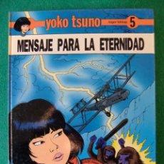 Cómics: YKO TSUNO Nº 5 MENSAJE PARA LA ETERNIDAD EDITORIAL JUVENTUD. Lote 117522467