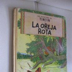 Cómics: TINTIN - LA OREJA ROTA - EDITORIAL JUVENTUD - PRIMERA EDICIÓN - 1965. Lote 119444879