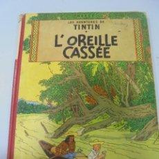 Cómics: LES AVENTURES DE TINTIN. CASTERMAN. 1947. L'OREILLE CASSEE. VER FOTOS. Lote 121127535