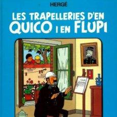 Cómics: HERGE - LES TRAPELLERIES DE QUICO I EN FLUPI - ALBUM 4 - ED. JOVENTUT 1989 1ª EDICIO - TAPES DURES. Lote 121285575