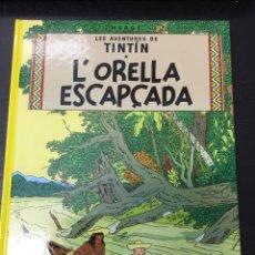Cómics: TINTÍN 6. L'ORELLA ESCAPÇADA - JOVENTUT - EDICIÓ ACTUAL NUMERADA (CATALÀ). Lote 122743659