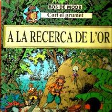 Cómics: A LA RECERCA DE L´OR -CORI EL GRUMETE - BOB DE MOOR - EDITORIAL JUVENTUD. Lote 123524995