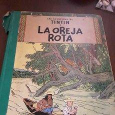 Cómics: TINTÍN LA OREJA ROTA PRIMERA EDICIÓN. Lote 124628968