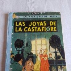 Cómics: TINTÍN LAS JOYAS DE LA CASTAFIORE PRIMERA EDICIÓN. Lote 126651188