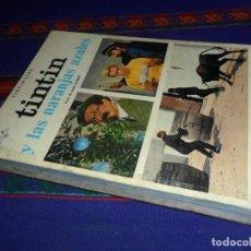 Cómics: TINTIN Y LAS NARANJAS AZULES 1ª PRIMERA EDICIÓN 1970. EDITORIAL JUVENTUD CINE. DIFÍCIL.. Lote 126871207