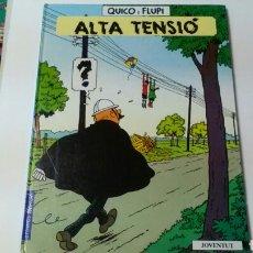 Cómics: ALTA TENSIÓ .QUICO I FLUPI .EN CATALÁN . ED.JOVENTUD. 1• ED.1990. Lote 127142127