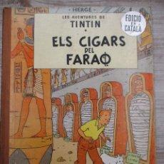 Cómics: TINTIN EL CIGARS DEL FARAO LOMO DE TELA 2ª EDICION 1965 CATALAN HERGE. Lote 127955375