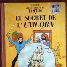 Cómics: TINTIN EL SECRET DE L 'UNICORN (2ªEDICIÓ) CATALÀ. Lote 128129359