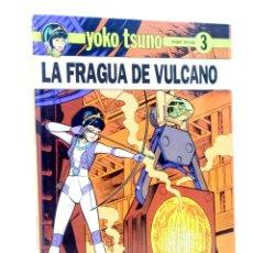 Cómics: YOKO TSUNO 3. LA FRAGUA DE VULCANO (ROGER LELOUP) JUVENTUD, 1992. Lote 128411652